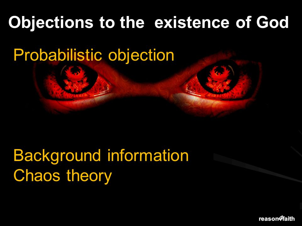 Objections to the existence of God Probabilistic objection Background information Chaos theory