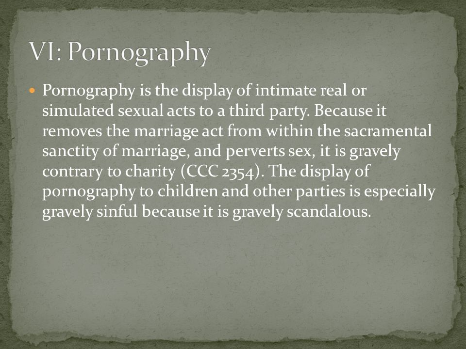Pornography is the display of intimate real or simulated sexual acts to a third party.