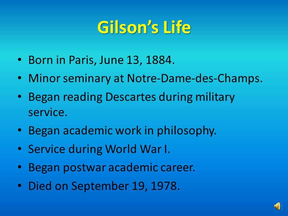 Summary Background on Etienne Gilson.Overview of competing epistemologies.