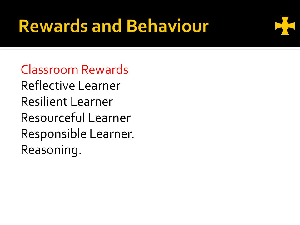 Classroom Rewards Reflective Learner Resilient Learner Resourceful Learner Responsible Learner.