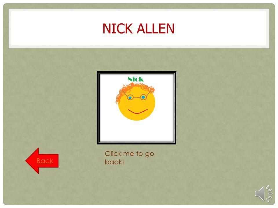 NICK ALLEN Click me to go back! Back