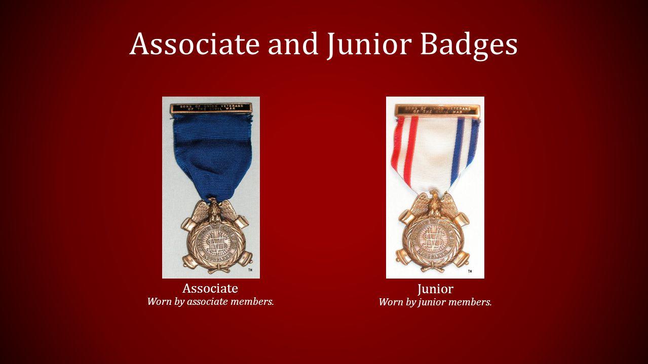 Associate and Junior Badges Associate Worn by associate members. Junior Worn by junior members.