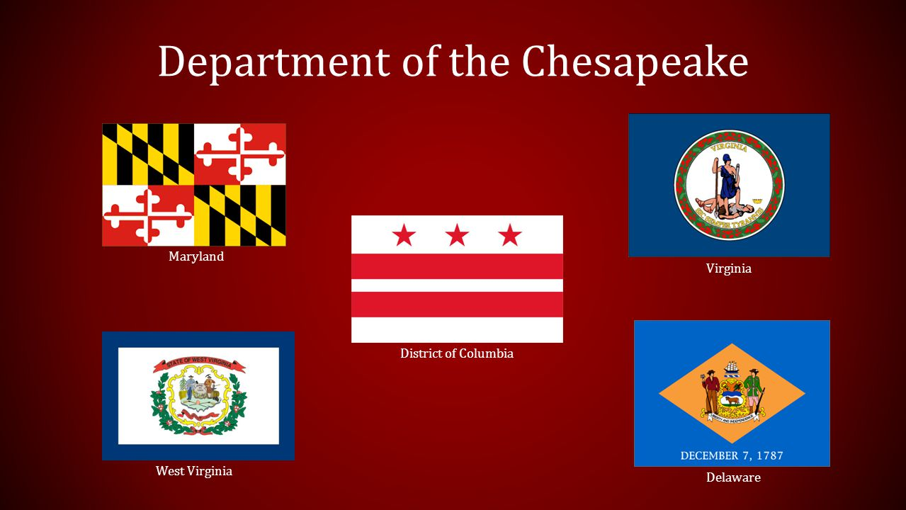 Department of the Chesapeake Maryland West Virginia District of Columbia Virginia Delaware