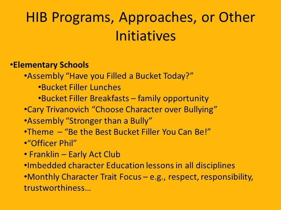 HIB Programs, Approaches, or Other Initiatives Elementary Schools Assembly Have you Filled a Bucket Today.