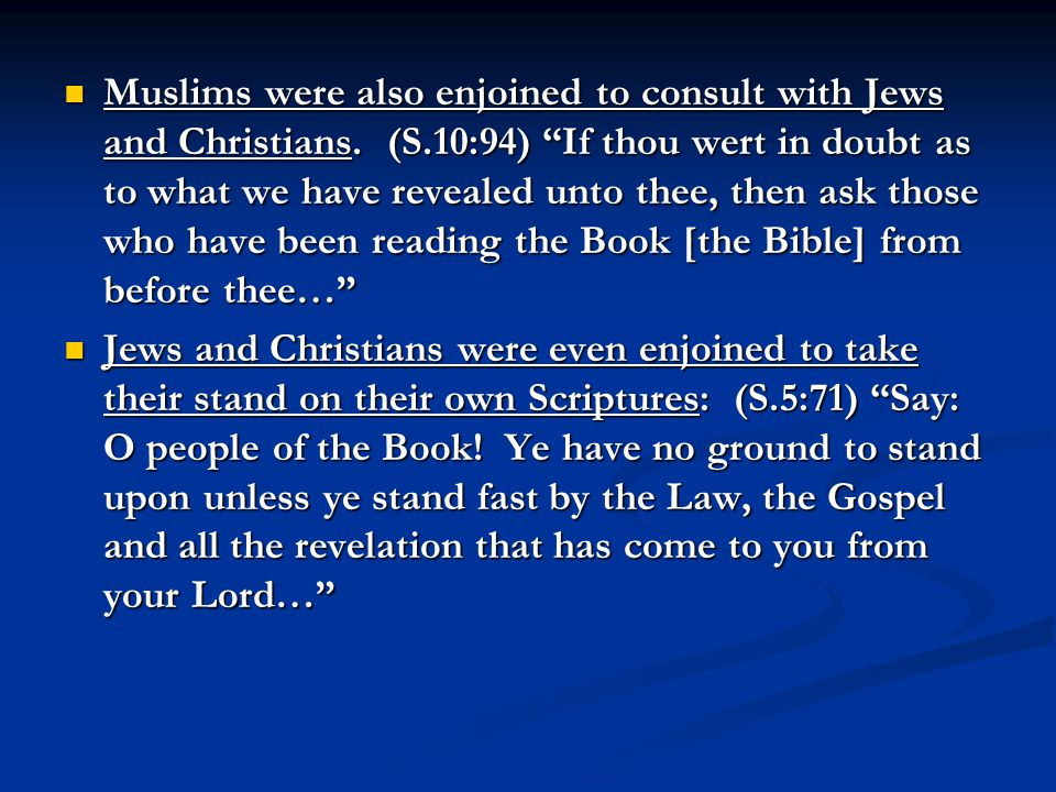Muslims were also enjoined to consult with Jews and Christians.