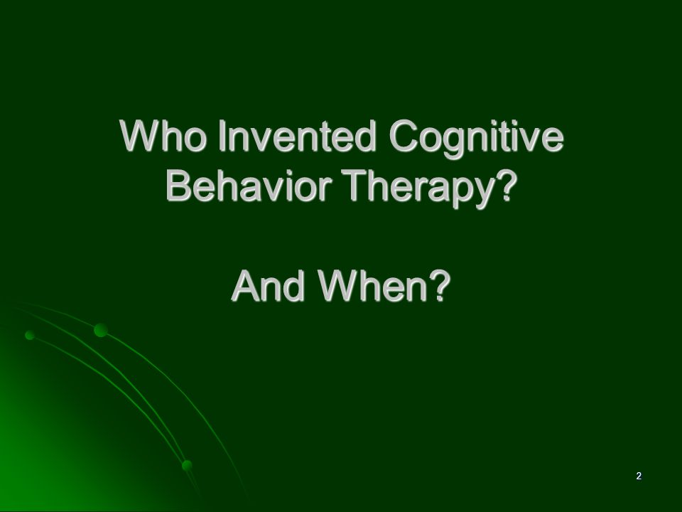 Who Invented Cognitive Behavior Therapy? And When? 2