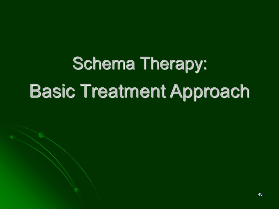 Schema Therapy: Basic Treatment Approach 48