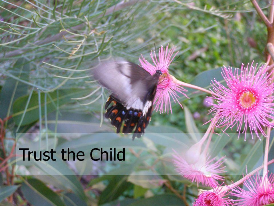 Trust the Child