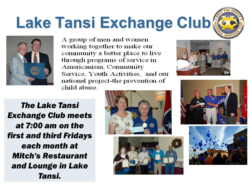 Lake Tansi Exchange Club The Lake Tansi Exchange Club meets at 7:00 am on the first and third Fridays each month at Mitch s Restaurant and Lounge in Lake Tansi.