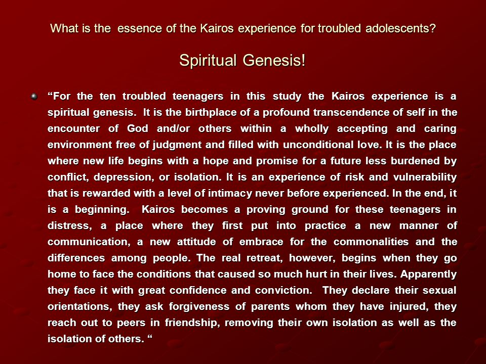What is the essence of the Kairos experience for troubled adolescents.