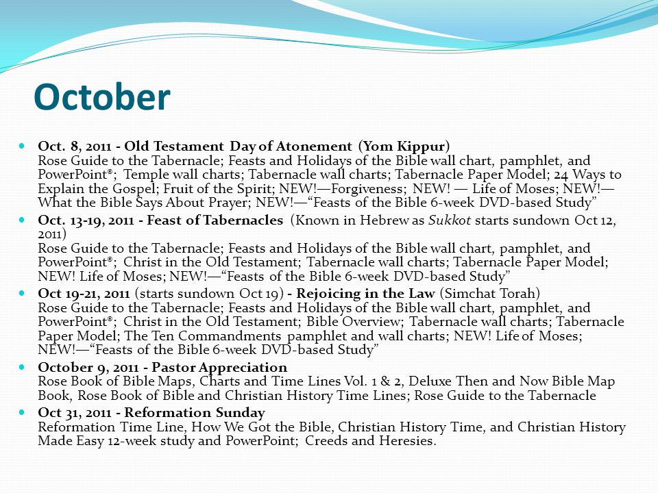 October Oct. 8, 2011 - Old Testament Day of Atonement (Yom Kippur) Rose Guide to the Tabernacle; Feasts and Holidays of the Bible wall chart, pamphlet