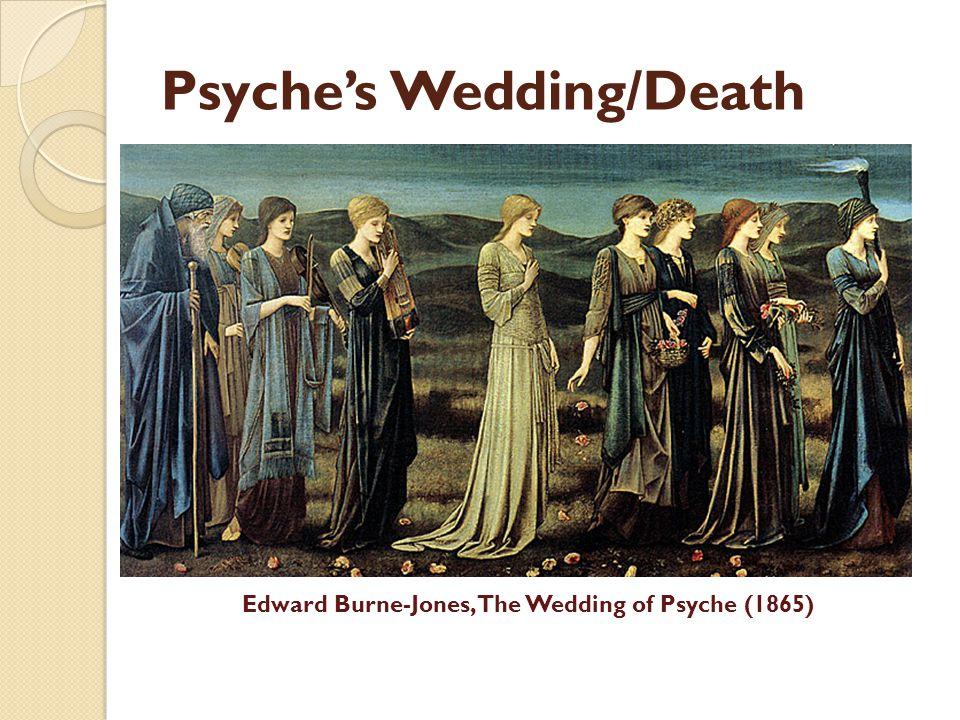 Psyches Wedding/Death Edward Burne-Jones, The Wedding of Psyche (1865)
