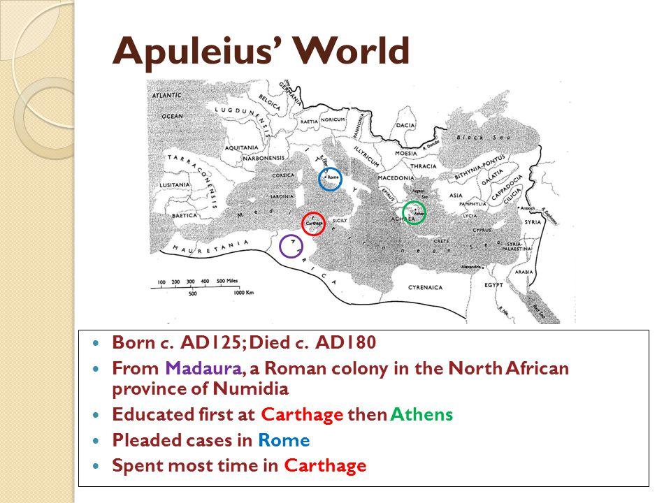 Apuleius World Born c.AD125; Died c.