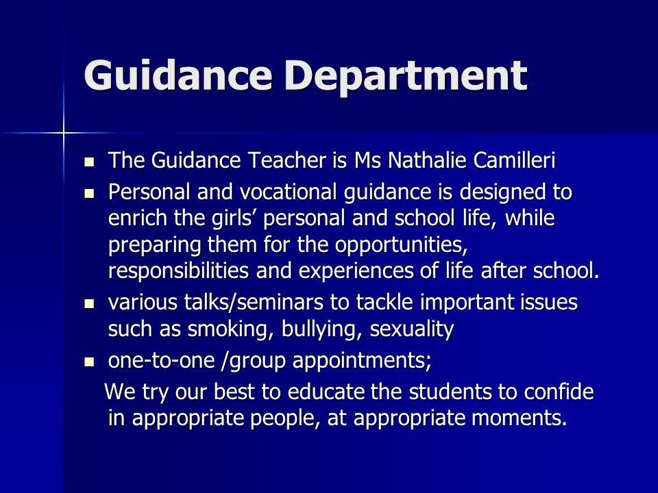 Guidance Department The Guidance Teacher is Ms Nathalie Camilleri The Guidance Teacher is Ms Nathalie Camilleri Personal and vocational guidance is de