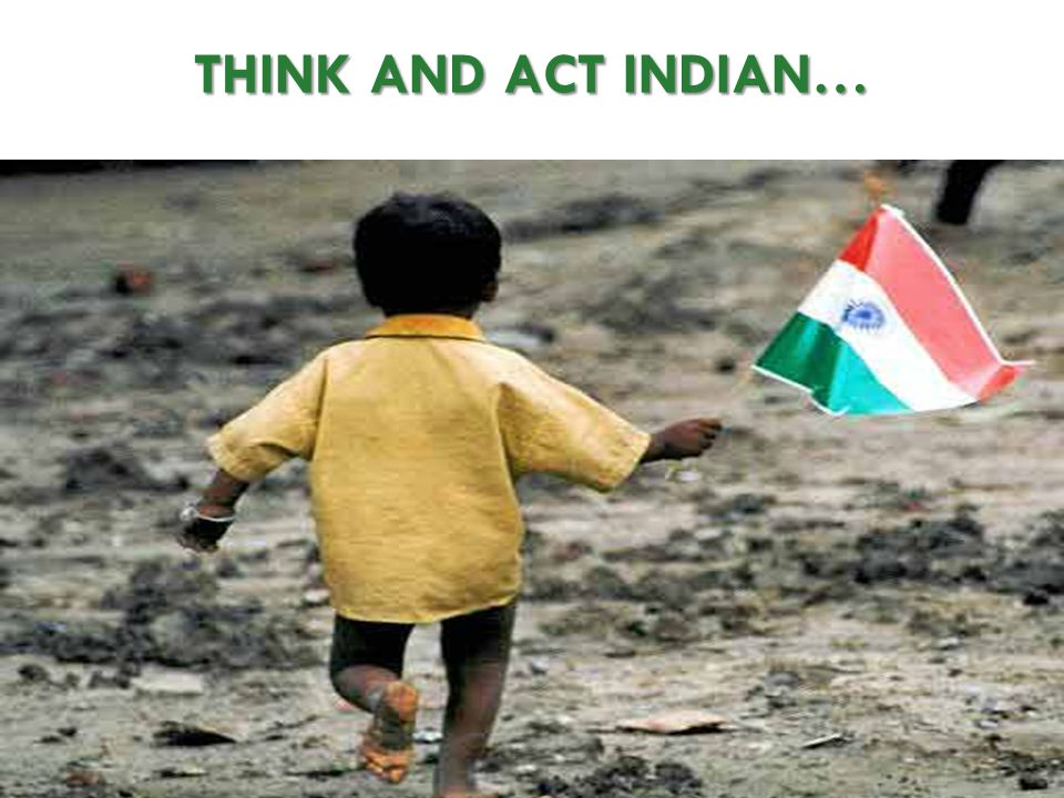 THINK AND ACT INDIAN…