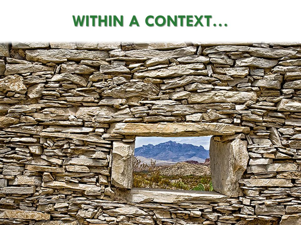 WITHIN A CONTEXT…