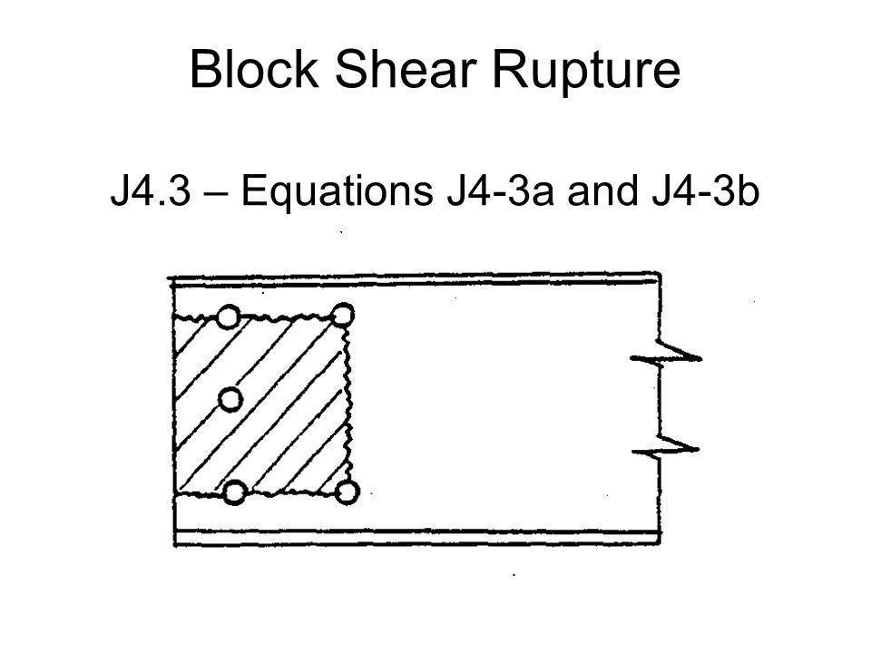 Block Shear Rupture J4.3 – Equations J4-3a and J4-3b