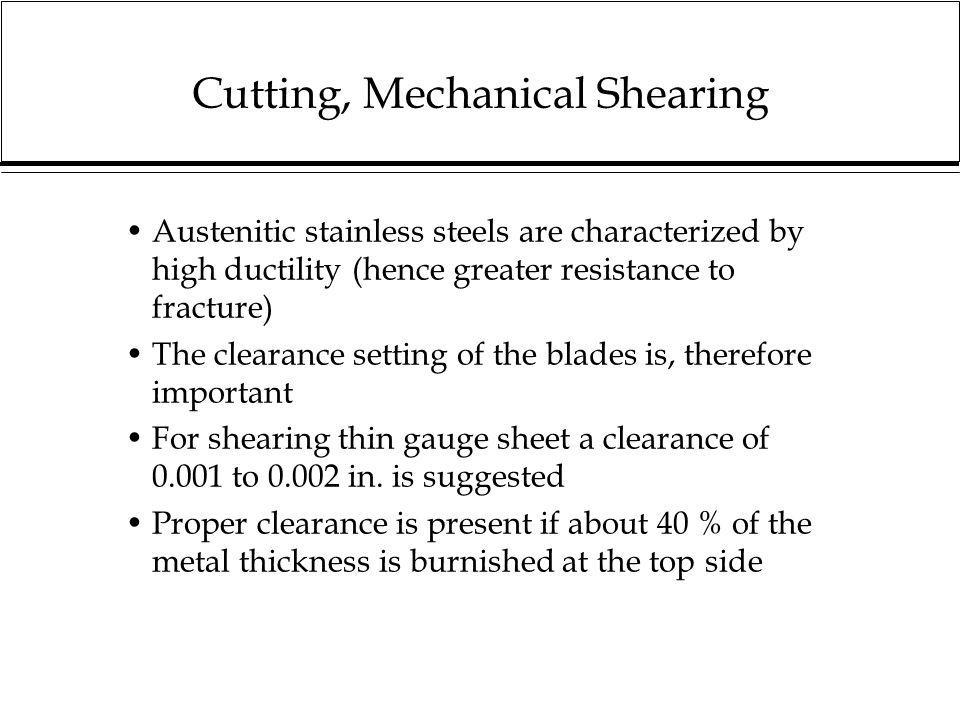 Bending - Springback Austenitic stainless steels, with their higher rates of work hardening, require more power than is required to bend carbon steel of equal thickness to the same angle Therefore stainless steel must be bent further than carbon steel to result in the same angle and there is more springback Springback increases with increasing ratio of bend radius to part thickness (small bend radius = less springback