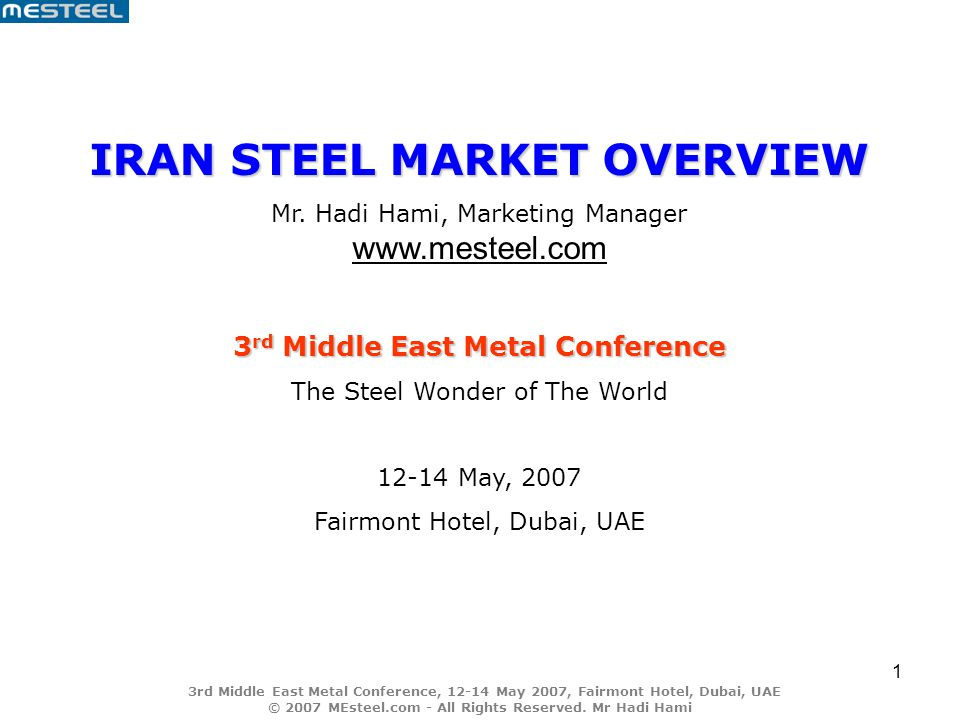 3rd Middle East Metal Conference, 12-14 May 2007, Fairmont Hotel, Dubai, UAE © 2007 MEsteel.com - All Rights Reserved.