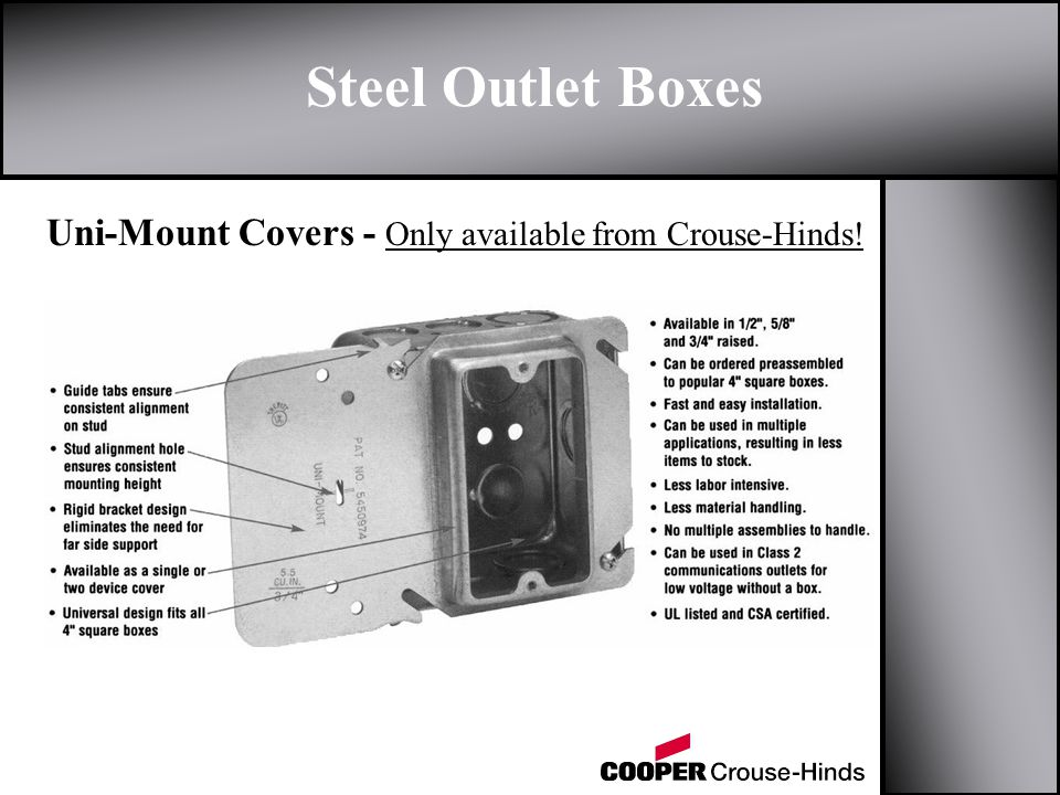 Steel Outlet Boxes Uni-Mount Covers - Only available from Crouse-Hinds!