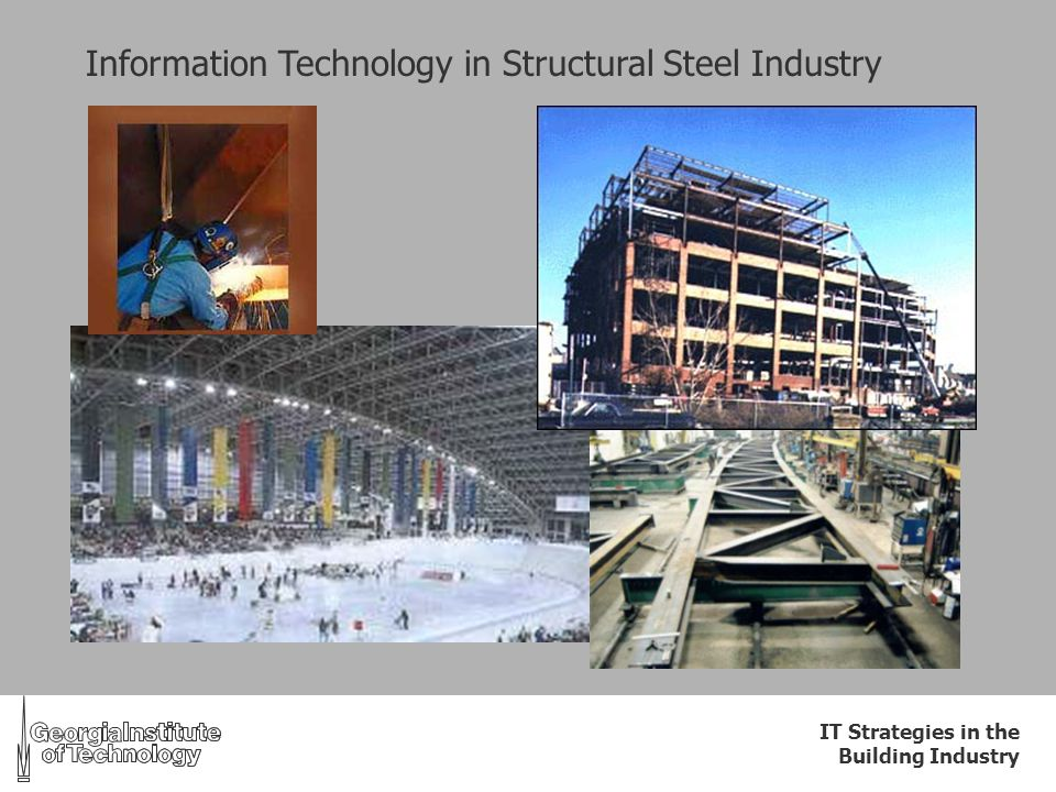 IT Strategies in the Building Industry Information Technology in Structural Steel Industry