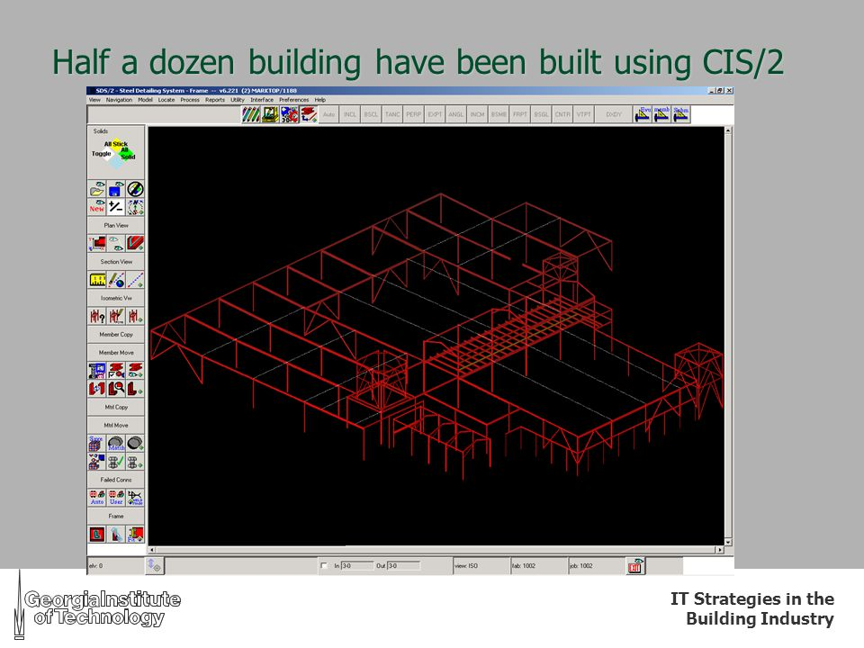 IT Strategies in the Building Industry Half a dozen building have been built using CIS/2