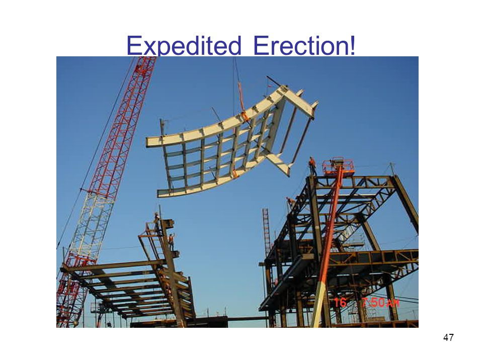 47 Expedited Erection!