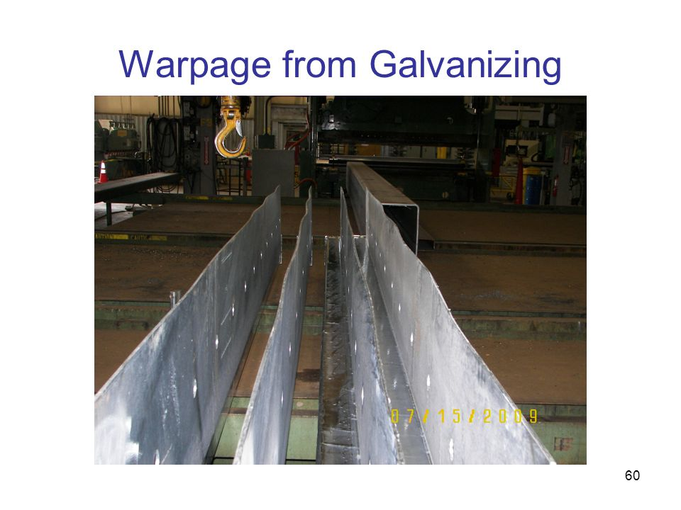 60 Warpage from Galvanizing