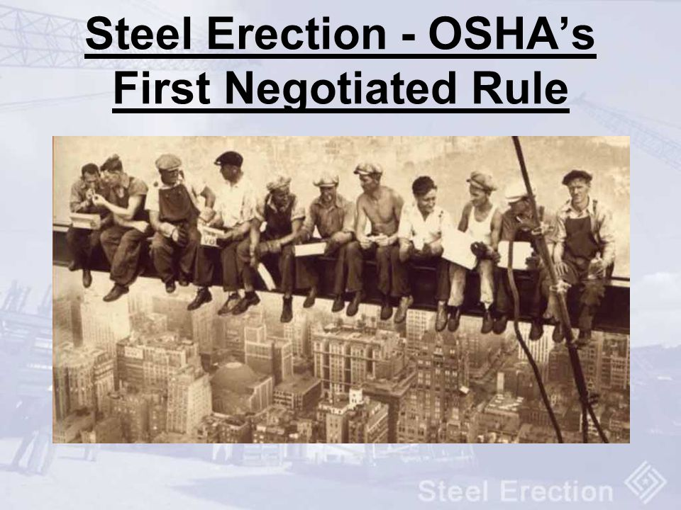 Steel Erection - OSHAs First Negotiated Rule