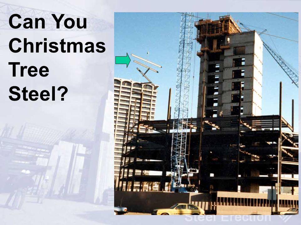 Can You Christmas Tree Steel?