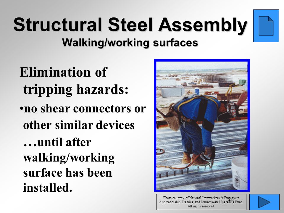 28 Structural Steel Assembly Walking/working surfaces Elimination of tripping hazards: no shear connectors or other similar devices … until after walk