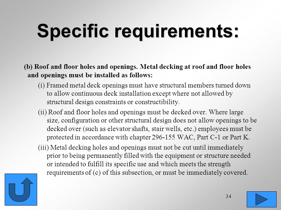 34 Specific requirements: (b) Roof and floor holes and openings. Metal decking at roof and floor holes and openings must be installed as follows: (i)