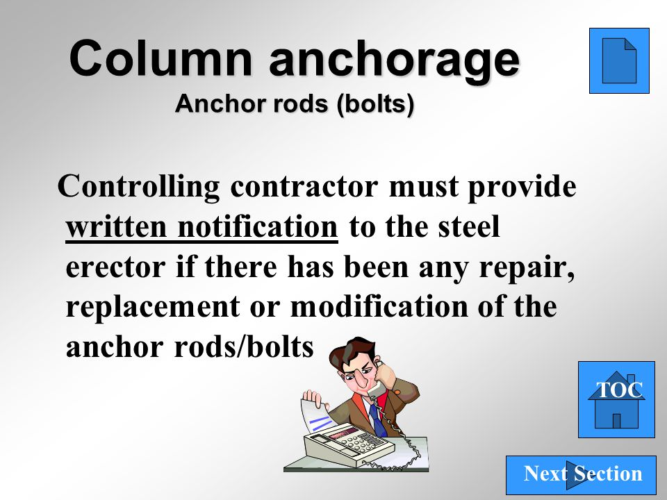 48 Controlling contractor must provide written notification to the steel erector if there has been any repair, replacement or modification of the anch