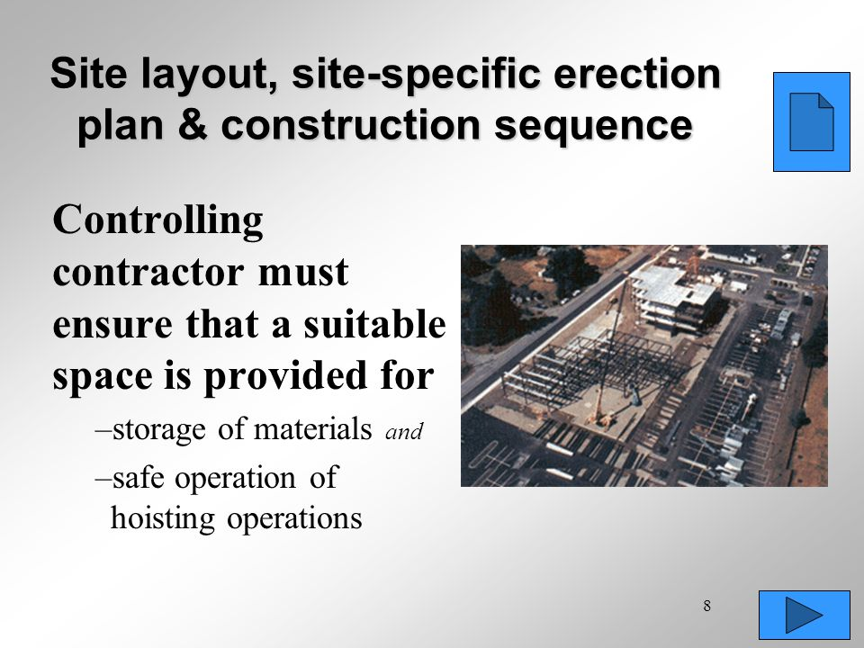 8 Site layout, site-specific erection plan & construction sequence Controlling contractor must ensure that a suitable space is provided for –storage o