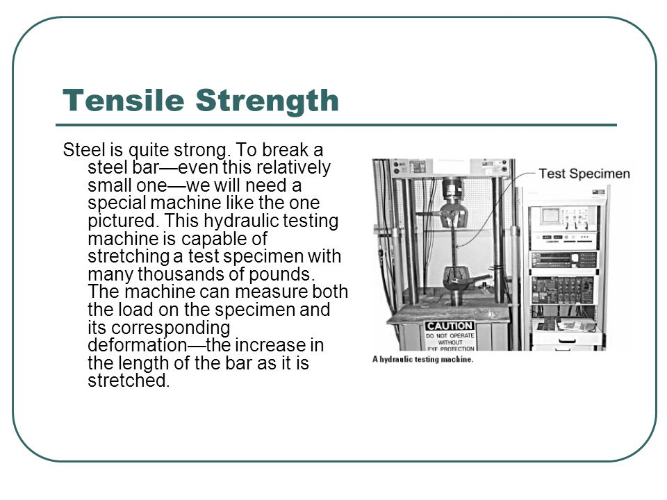 Tensile Strength depends on: the cross-sectional area of a member.