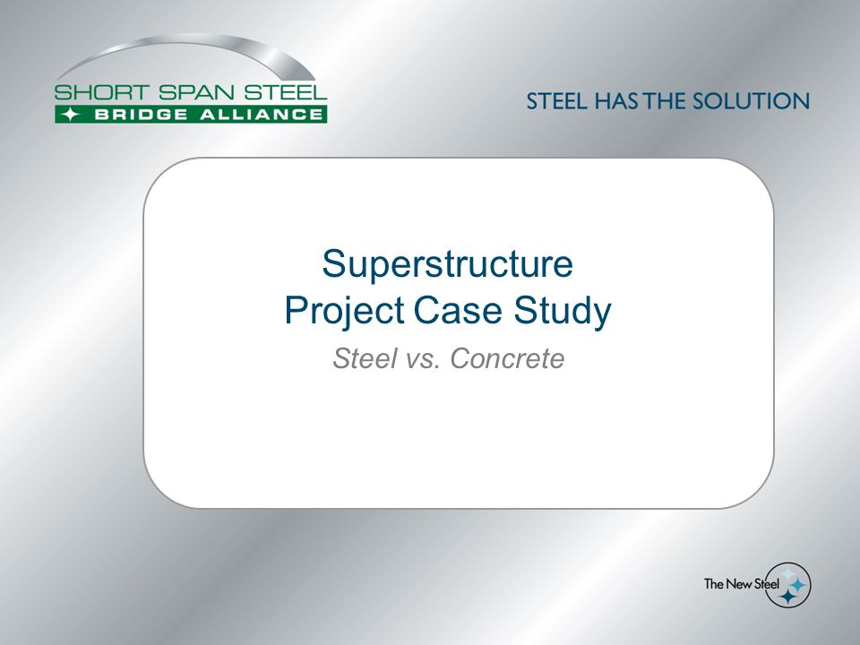 Superstructure Project Case Study Steel vs. Concrete