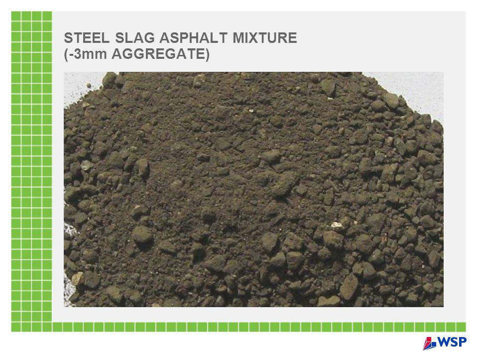 STEEL SLAG ASPHALT MIXTURE (-3mm AGGREGATE)