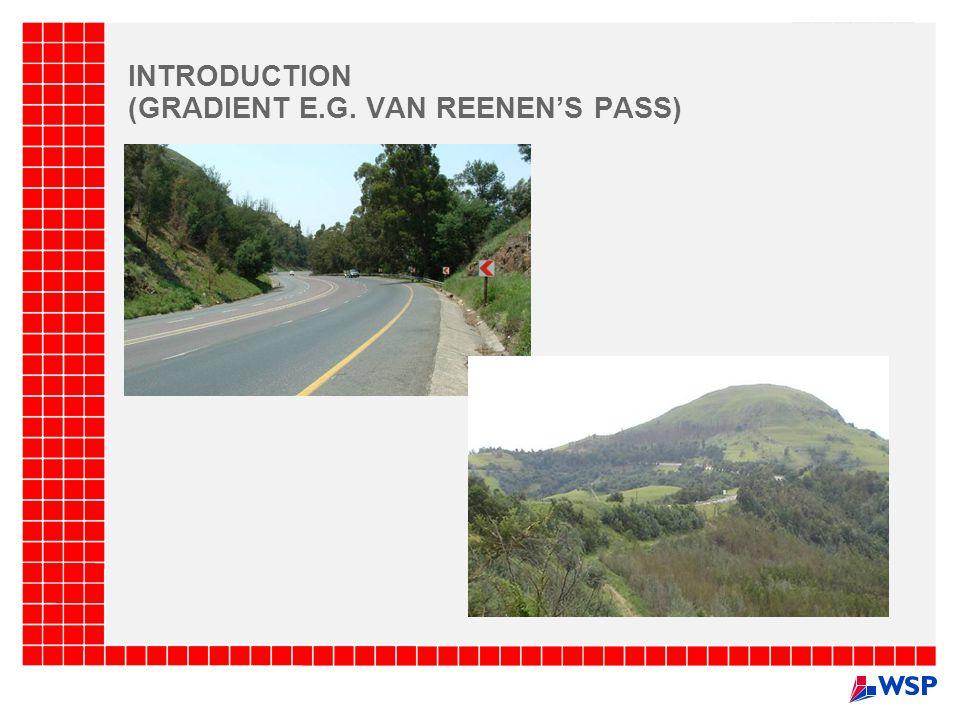 INTRODUCTION (GRADIENT E.G. VAN REENENS PASS)