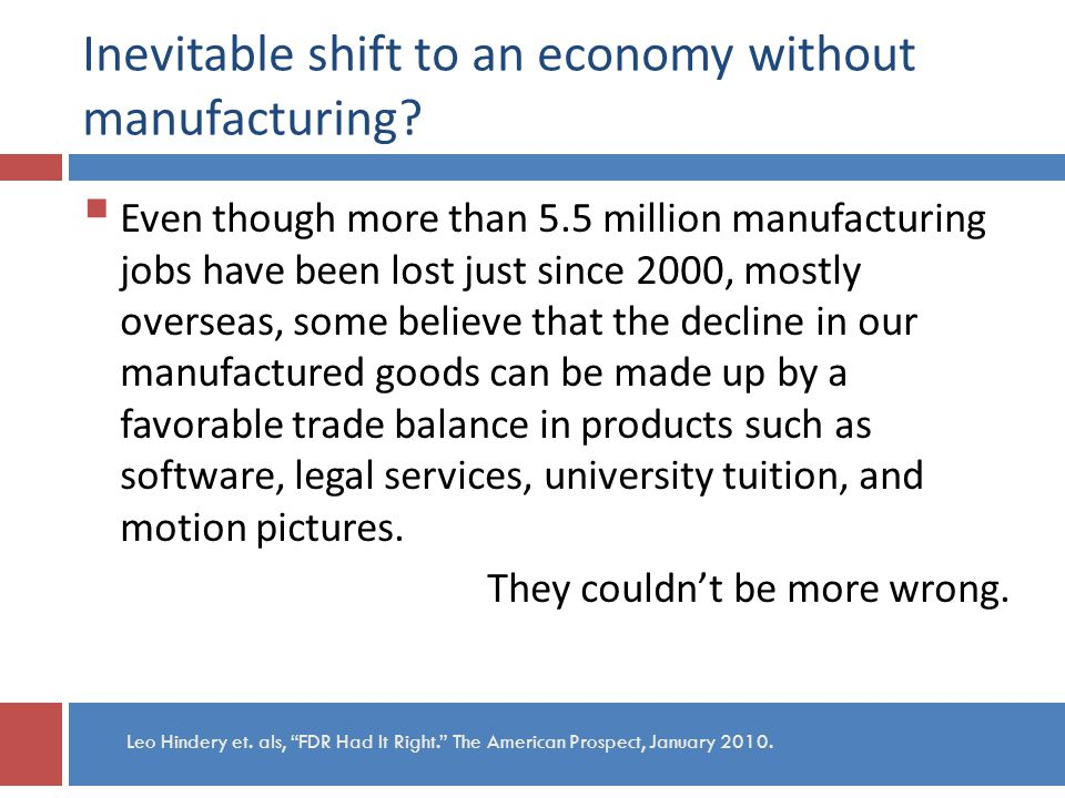 Inevitable shift to an economy without manufacturing.
