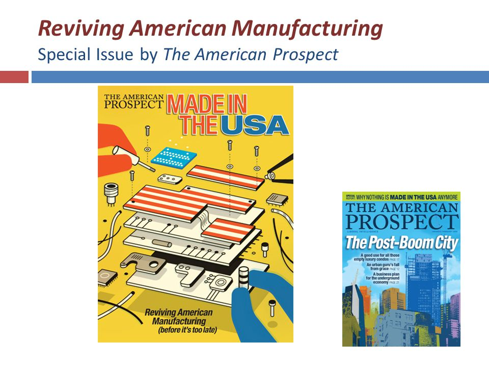 Reviving American Manufacturing Special Issue by The American Prospect