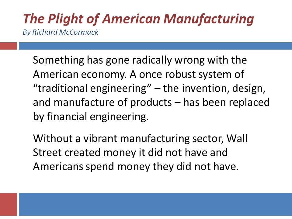 STEEL PRODUCTION Richard McCormack, The Plight of American Manufacturing.