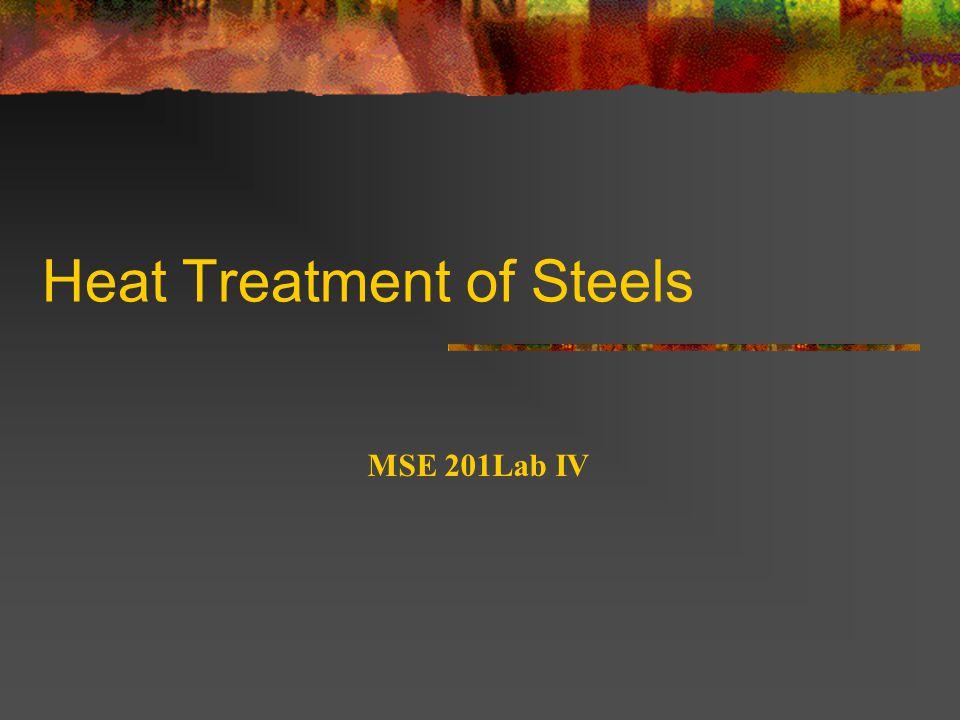 Heat Treatment of Steels MSE 201Lab IV