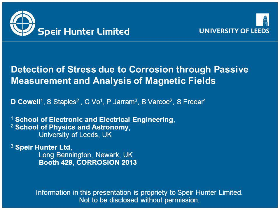 Detection of Stress due to Corrosion through Passive Measurement and Analysis of Magnetic Fields D Cowell 1, S Staples 2, C Vo 1, P Jarram 3, B Varcoe