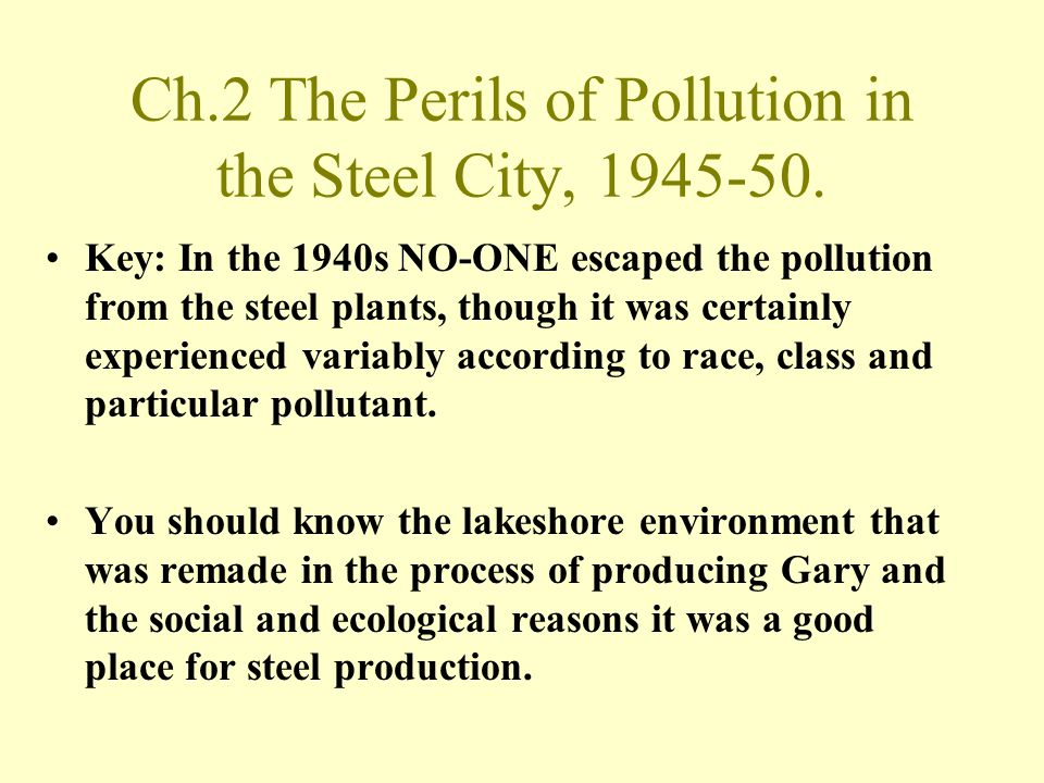 Ch.2 The Perils of Pollution in the Steel City, 1945-50. Key: In the 1940s NO-ONE escaped the pollution from the steel plants, though it was certainly