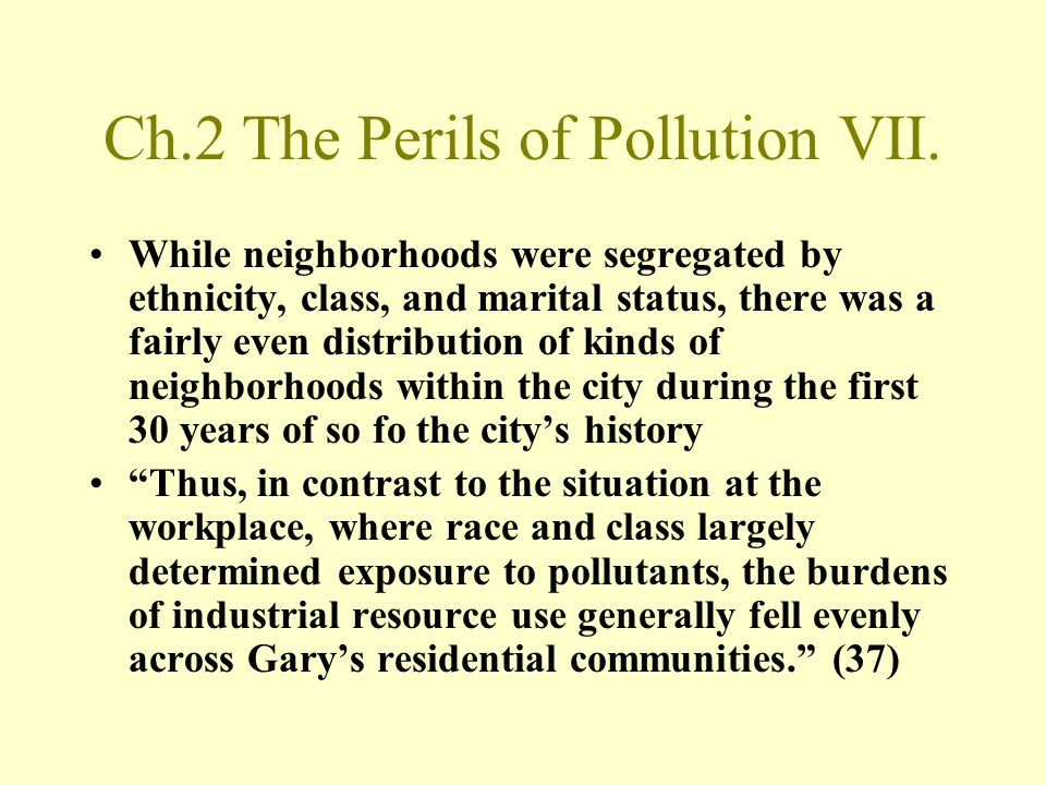 Ch.2 The Perils of Pollution VII. While neighborhoods were segregated by ethnicity, class, and marital status, there was a fairly even distribution of