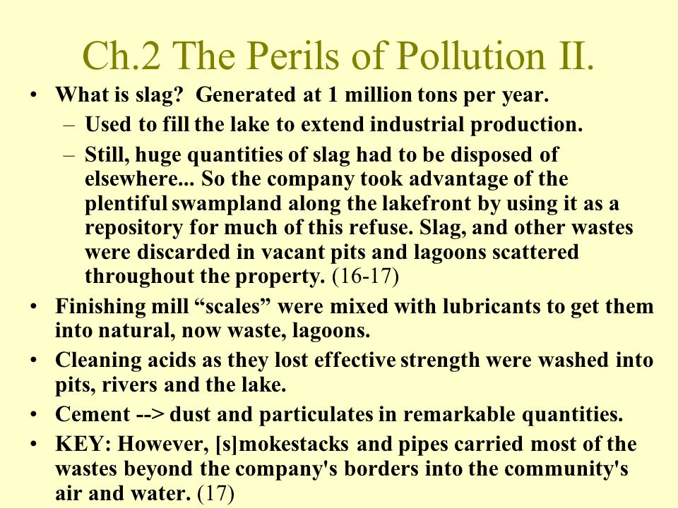 Ch.2 The Perils of Pollution II.What is slag. Generated at 1 million tons per year.