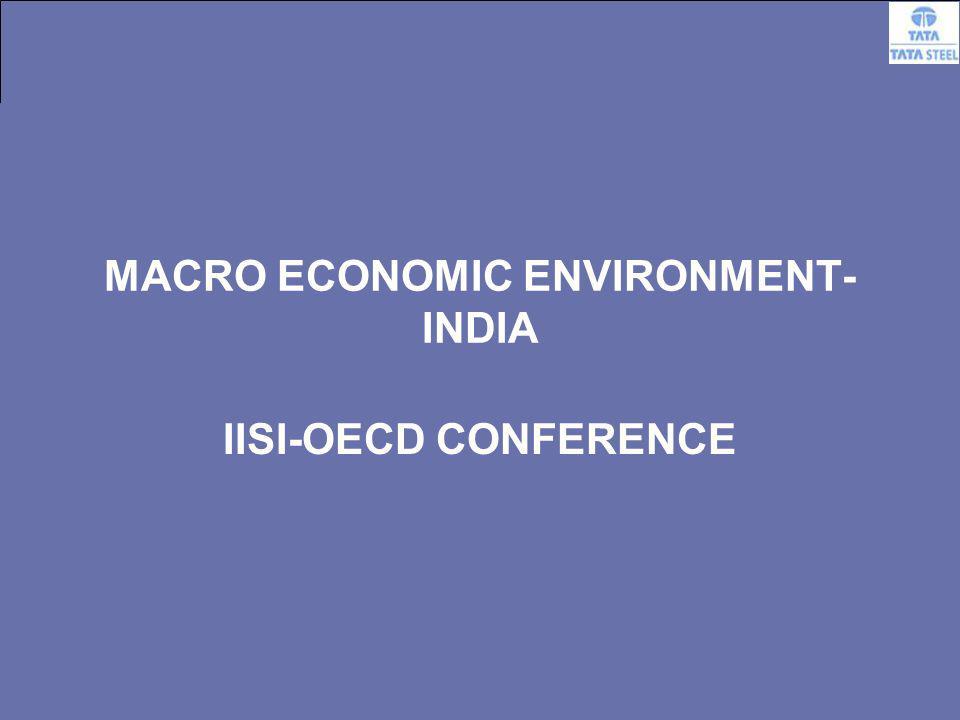 3 MACRO ECONOMIC ENVIRONMENT- INDIA IISI-OECD CONFERENCE
