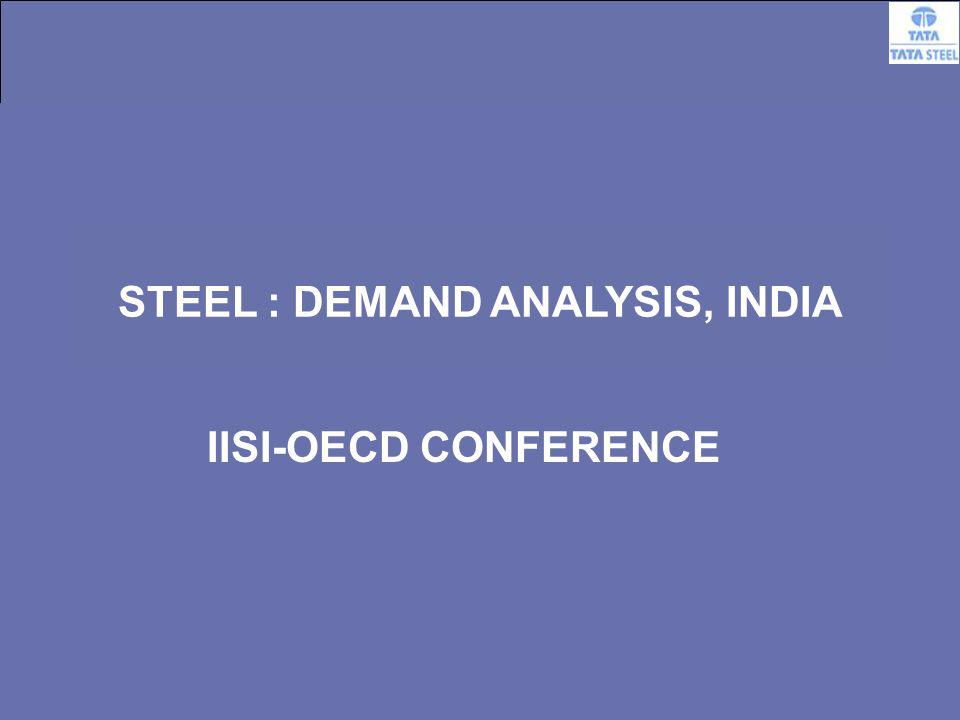 8 STEEL : DEMAND ANALYSIS, INDIA IISI-OECD CONFERENCE