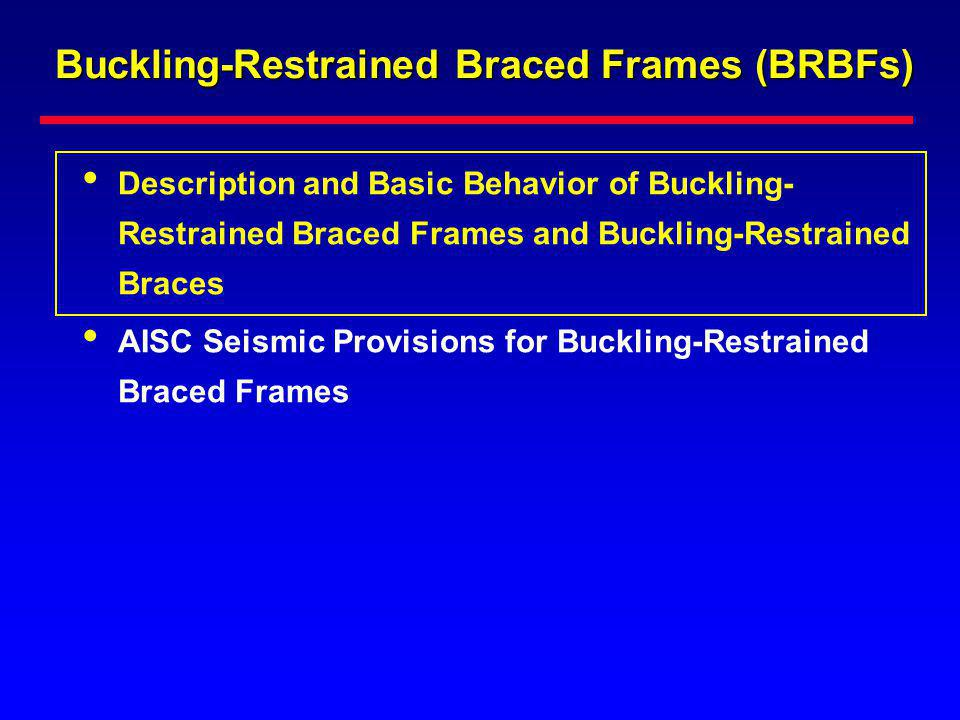 AISC Seismic Provisions - BRBF 16.3 Bracing Connections 16.3a Required Strength The required strength of bracing connections in tension and compression shall be 1.1 adjusted brace strength in compression P u = 1.1 R y P ysc 16.3b Gusset Plates The design of connections shall include considerations of local and overall buckling.