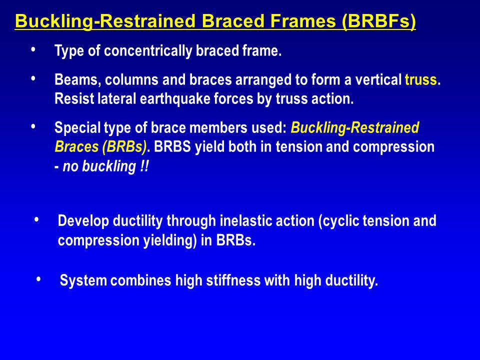 AISC Seismic Provisions - BRBF 16.2 Bracing Members Bracing members shall be composed of a structural steel core and a system that restrains the steel core from buckling.